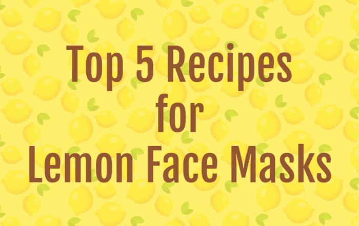 Lemon Face Masks Recipes