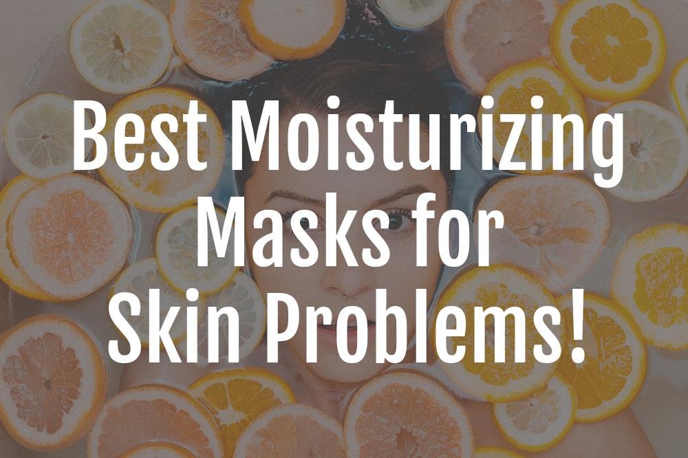 Moisturizing Masks for Skin Problems